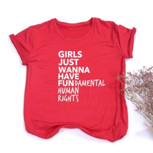 Girls Just Wanna Have Fundamental Human Rights  T Shirt Women